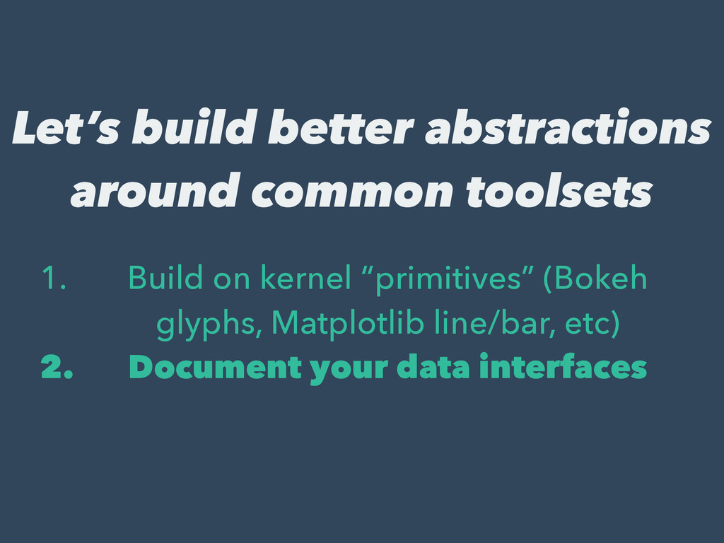 Let's build better abstractions around common t...