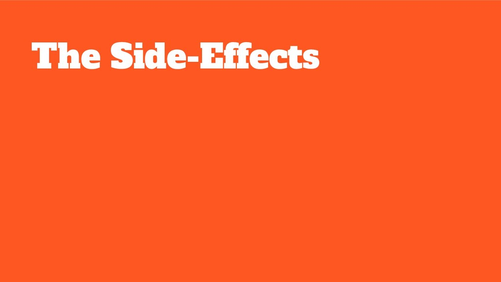 The Side-Effects