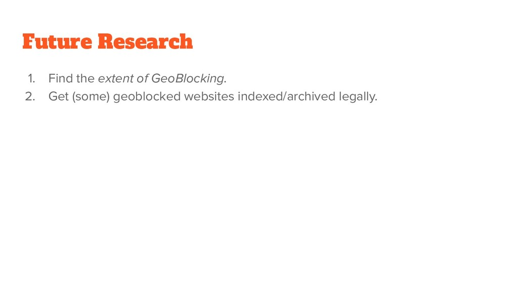 Future Research 1. Find the extent of GeoBlocki...