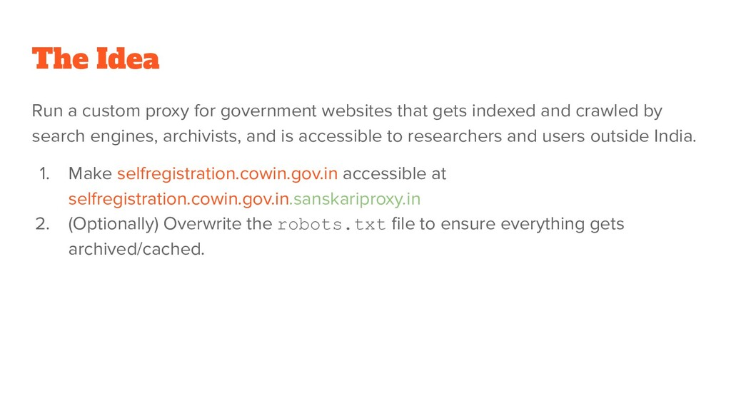 The Idea Run a custom proxy for government webs...