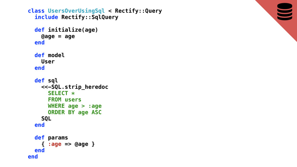 class UsersOverUsingSql < Rectify::Query includ...