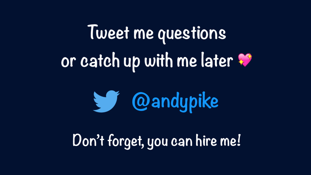 Tweet me questions or catch up with me later  D...