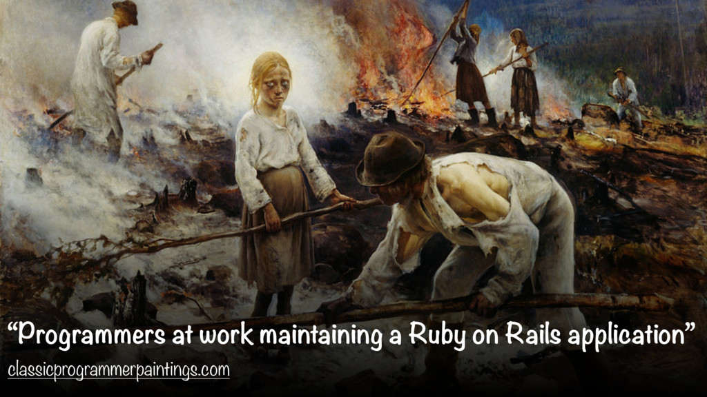 """""""Programmers at work maintaining a Ruby on Rail..."""