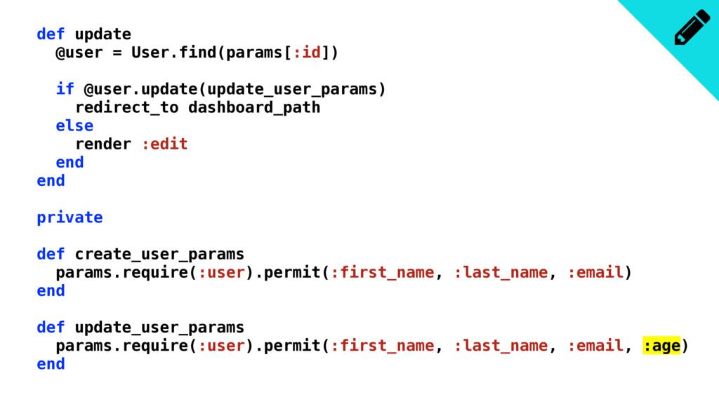 def update @user = User.find(params[:id]) if @u...