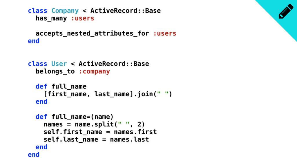 class Company < ActiveRecord::Base has_many :us...
