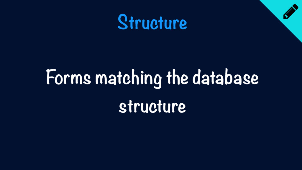 Structure Forms matching the database structure
