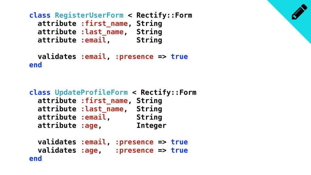class RegisterUserForm < Rectify::Form attribut...