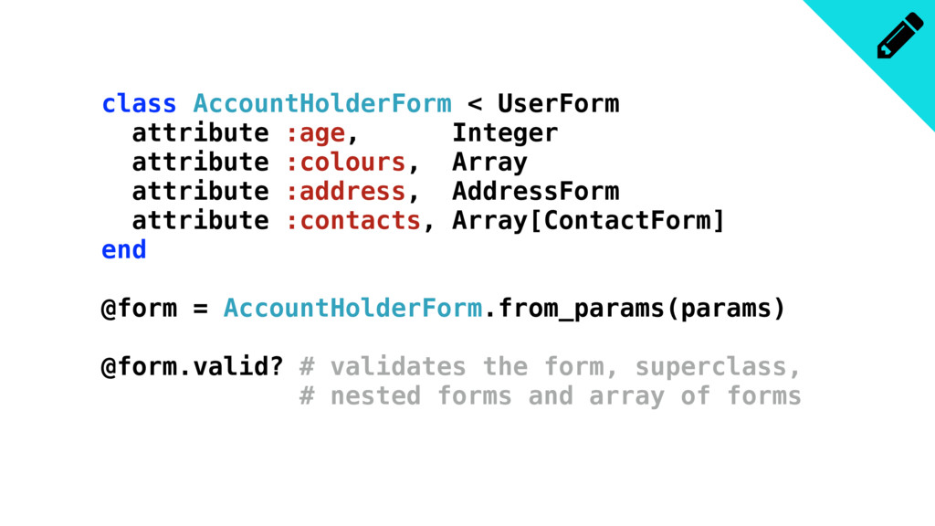 class AccountHolderForm < UserForm attribute :a...