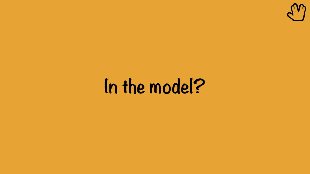 In the model? ȴ