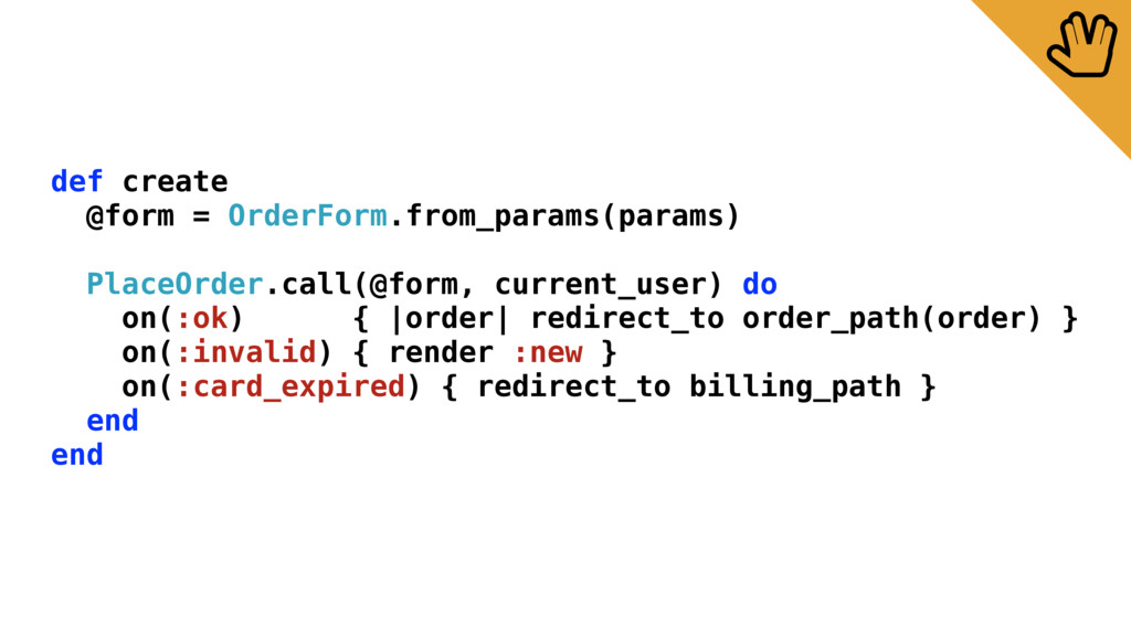 def create @form = OrderForm.from_params(params...