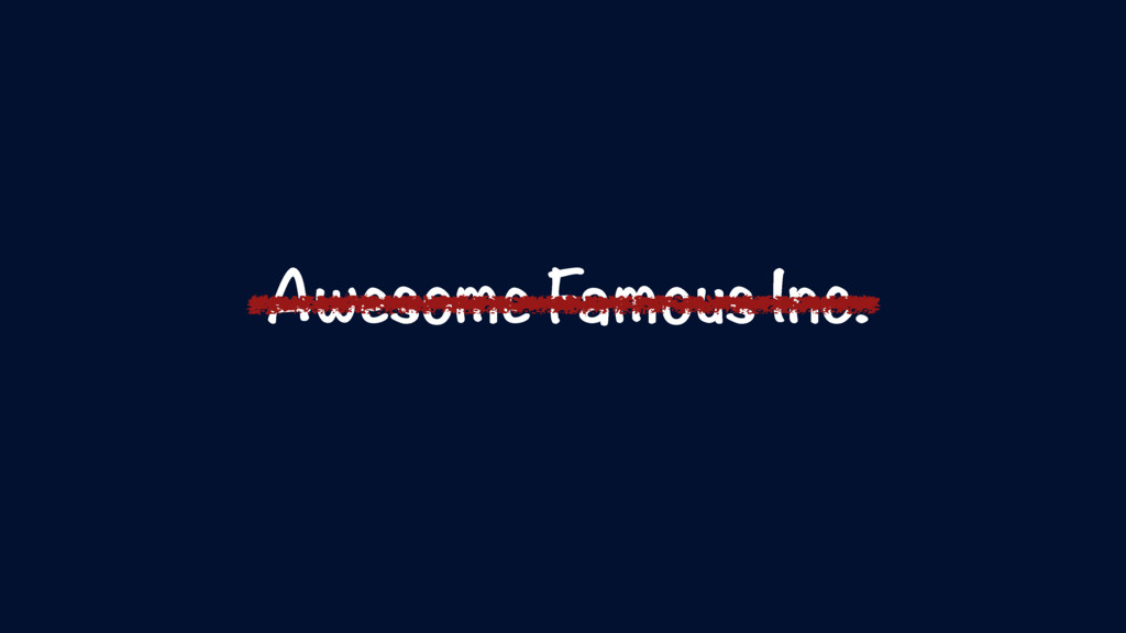 Awesome Famous Inc.