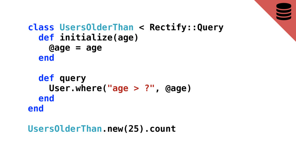 class UsersOlderThan < Rectify::Query def initi...