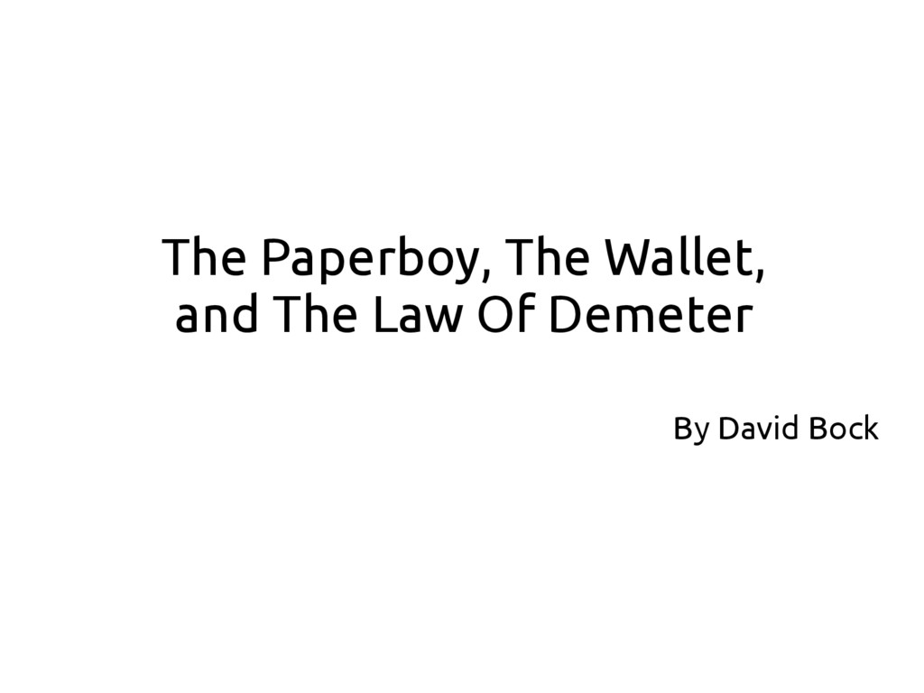 The Paperboy, The Wallet, and The Law Of Demete...