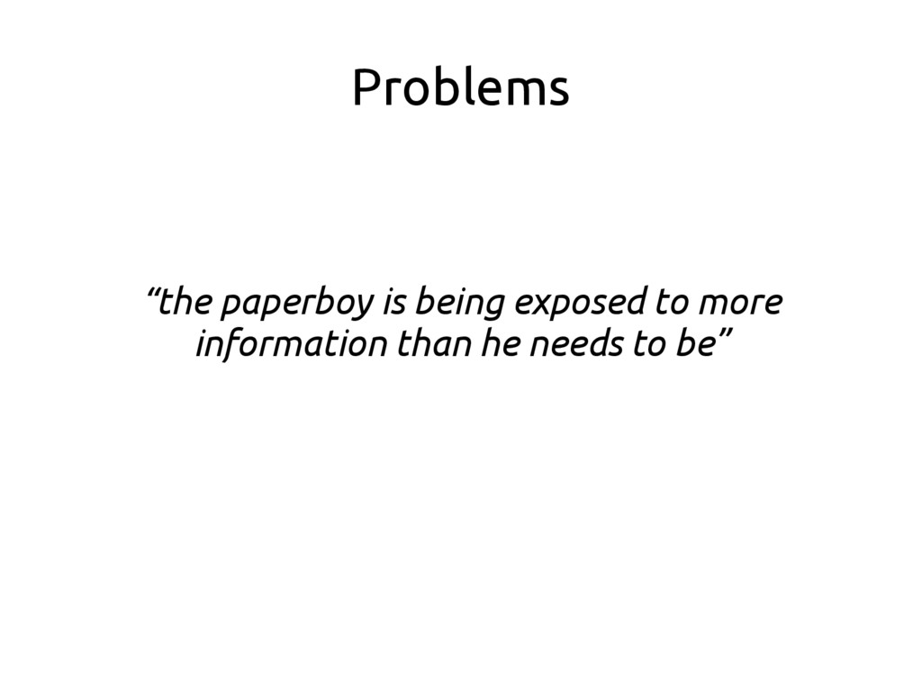 """Problems """"the paperboy is being exposed to more..."""