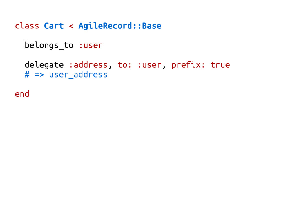 class Cart < AgileRecord::Base belongs_to :user...