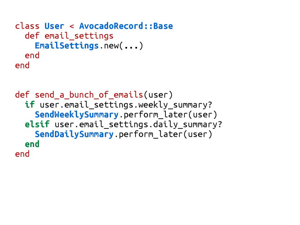 class User < AvocadoRecord::Base def email_sett...
