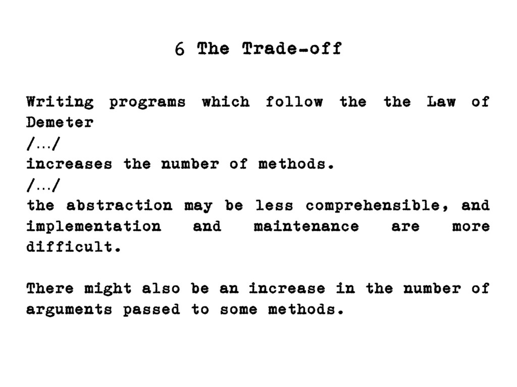 Writing programs which follow the the Law of De...
