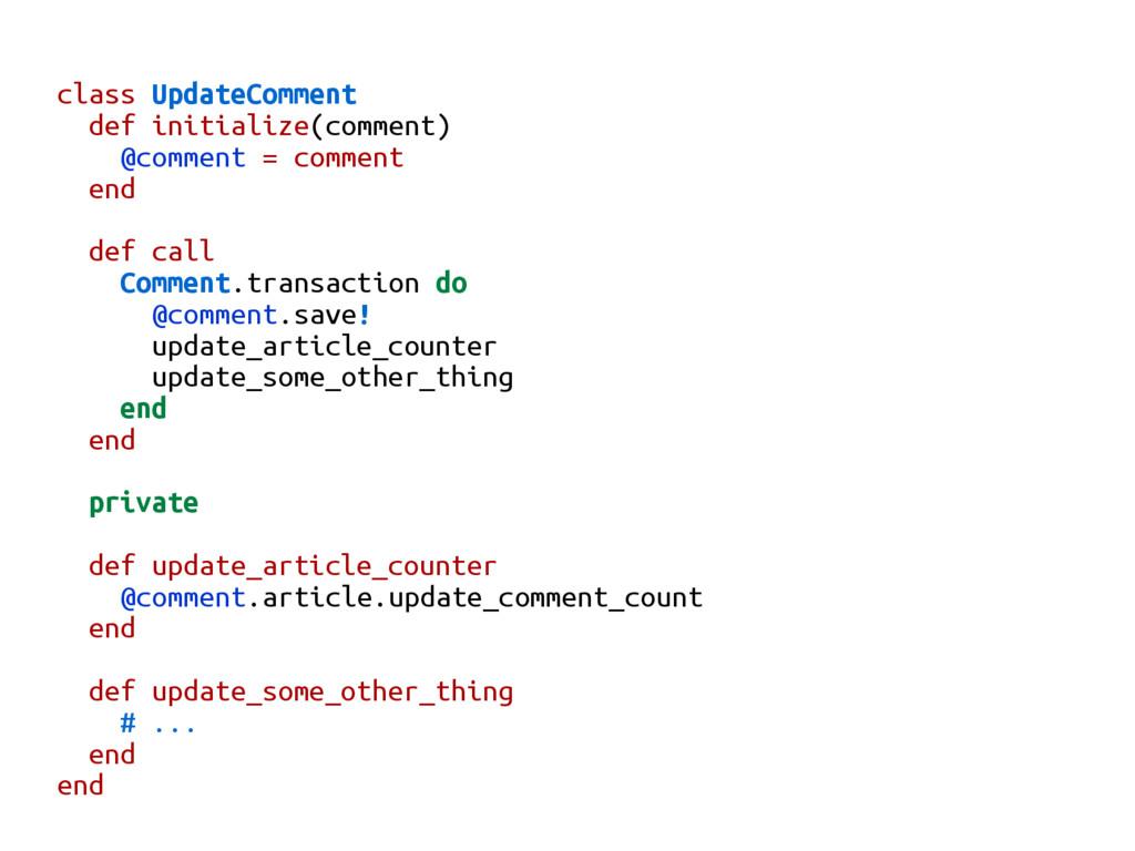 class UpdateComment def initialize(comment) @co...