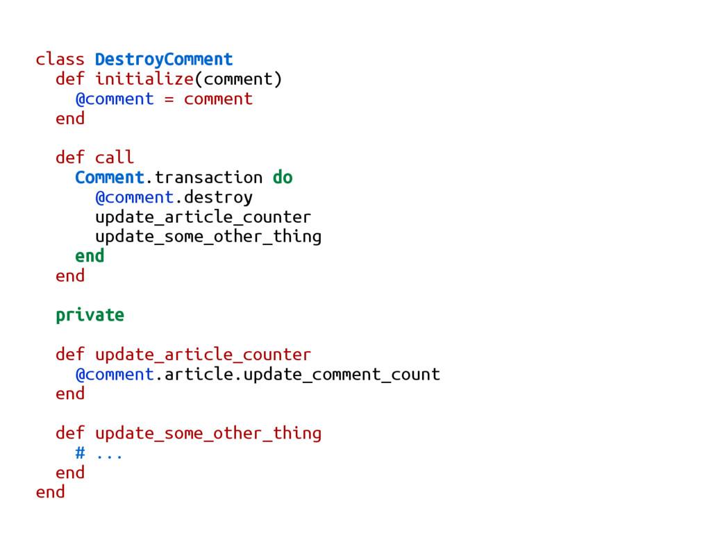 class DestroyComment def initialize(comment) @c...