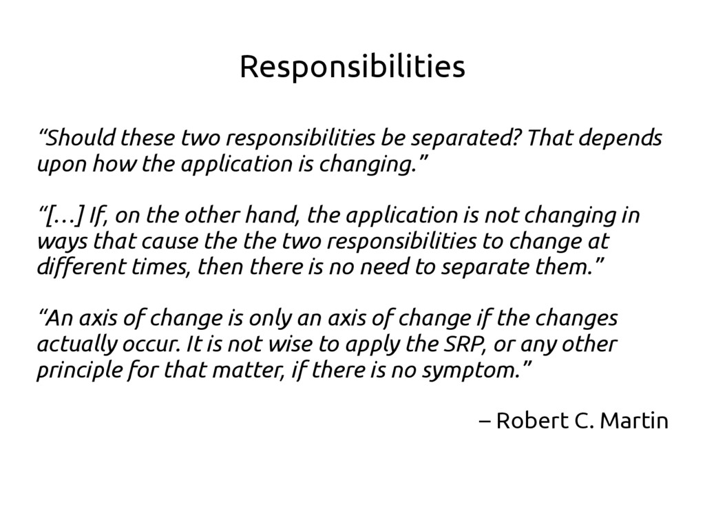 """Responsibilities """"Should these two responsibili..."""