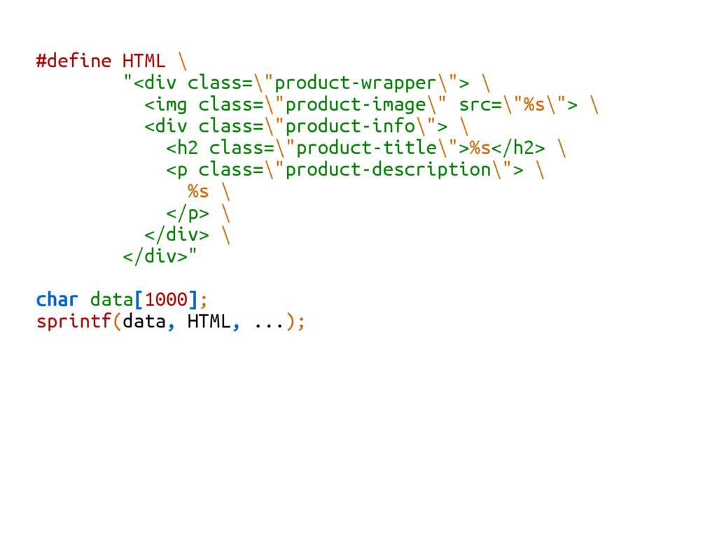 "#define HTML \ ""<div class=\""product-wrapper\"">..."
