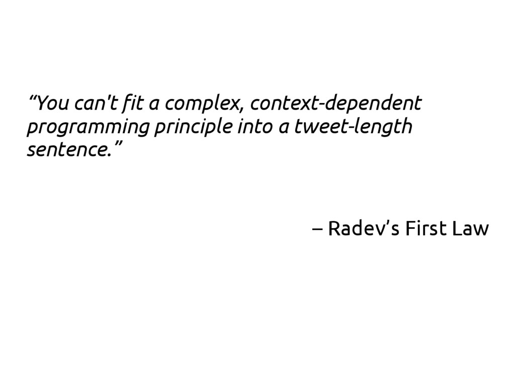 """""""You can't fit a complex, context-dependent pro..."""