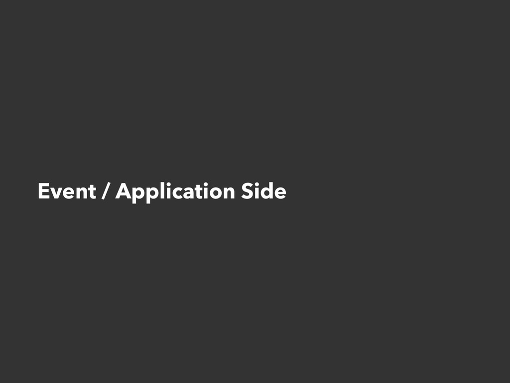 Event / Application Side