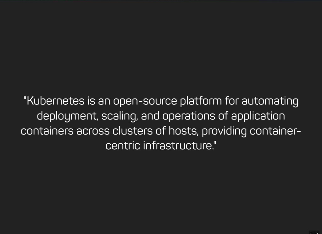 """""""Kubernetes is an open-source platform for auto..."""