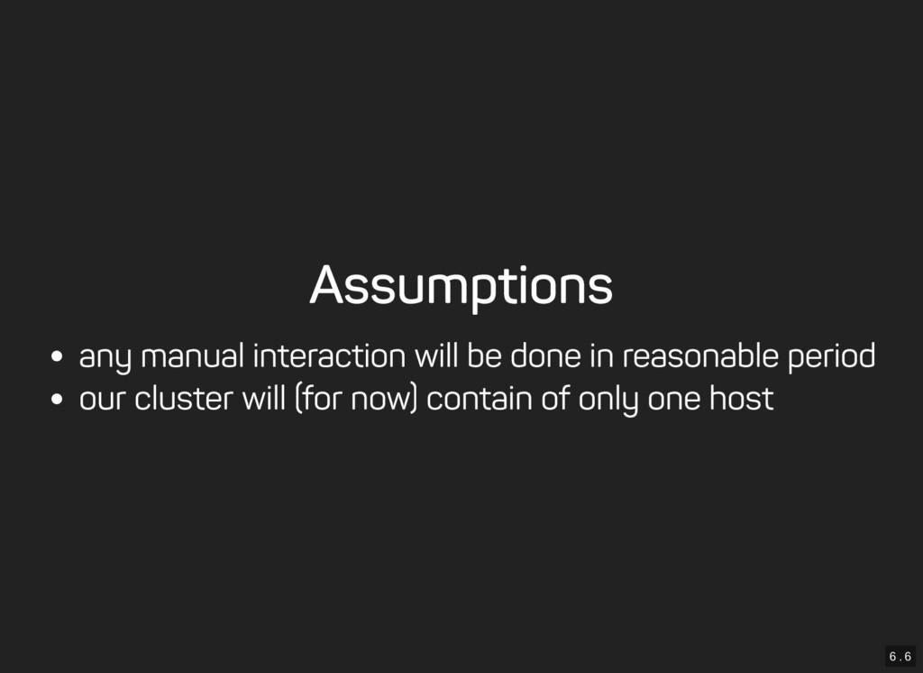 6 . 6 Assumptions any manual interaction will b...