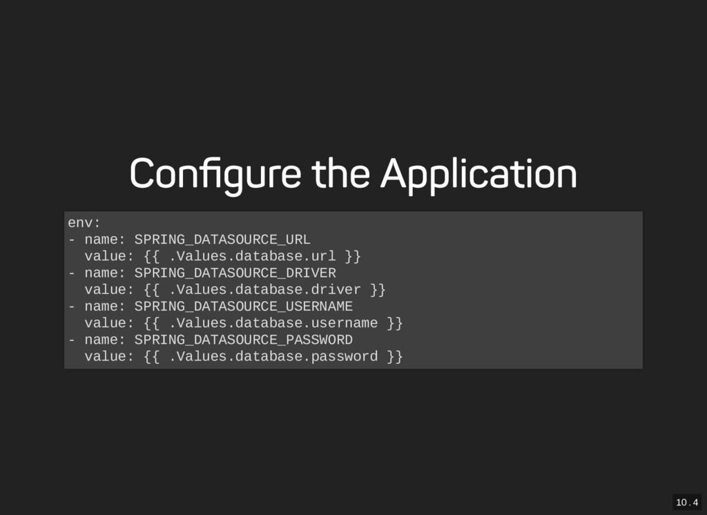 10 . 4 Configure the Application env: - name: SP...