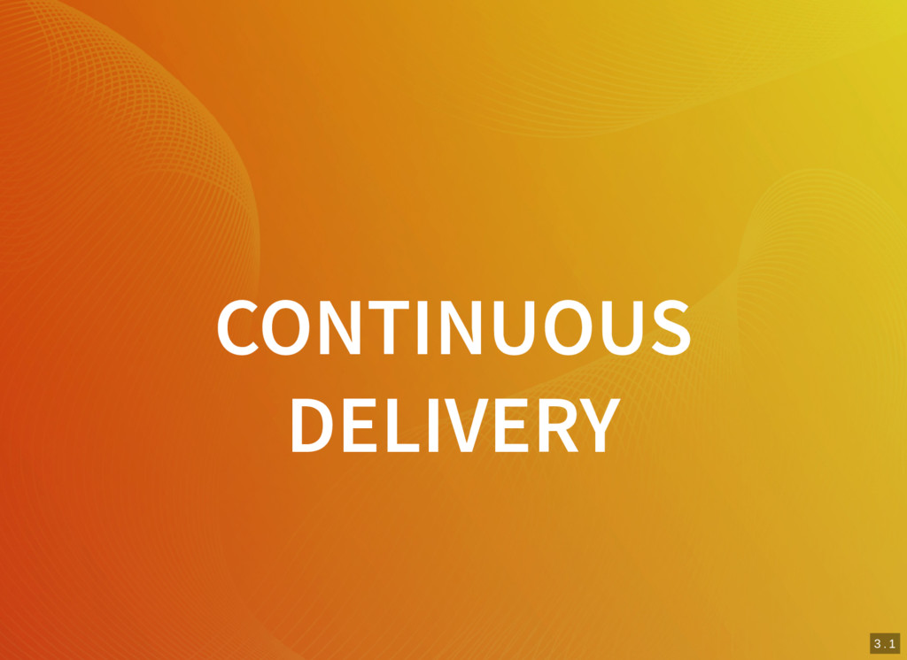 2 . 5 3 . 1 CONTINUOUS DELIVERY