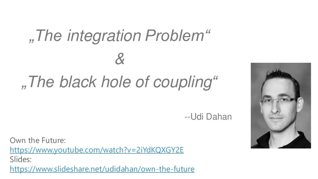 """--Udi Dahan """"The integration Problem"""" & """"The bl..."""