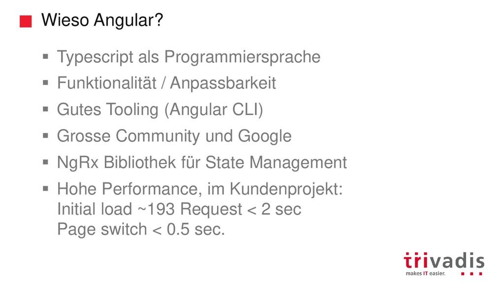 Wieso Angular? ▪ Typescript als Programmierspra...