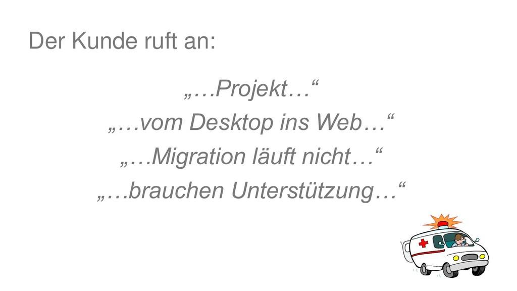"""…Projekt…"" ""…vom Desktop ins Web…"" ""…Migration..."