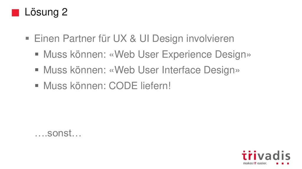 Lösung 2 ▪ Einen Partner für UX & UI Design inv...