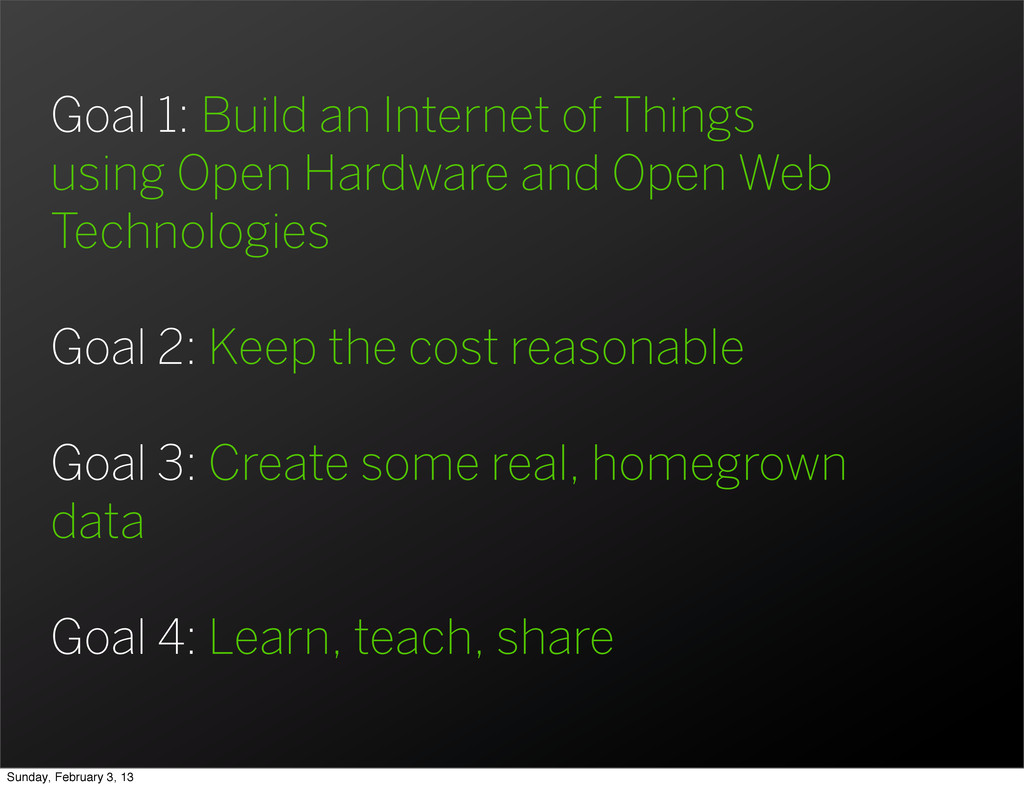 Goal 1: Build an Internet of Things using Open ...