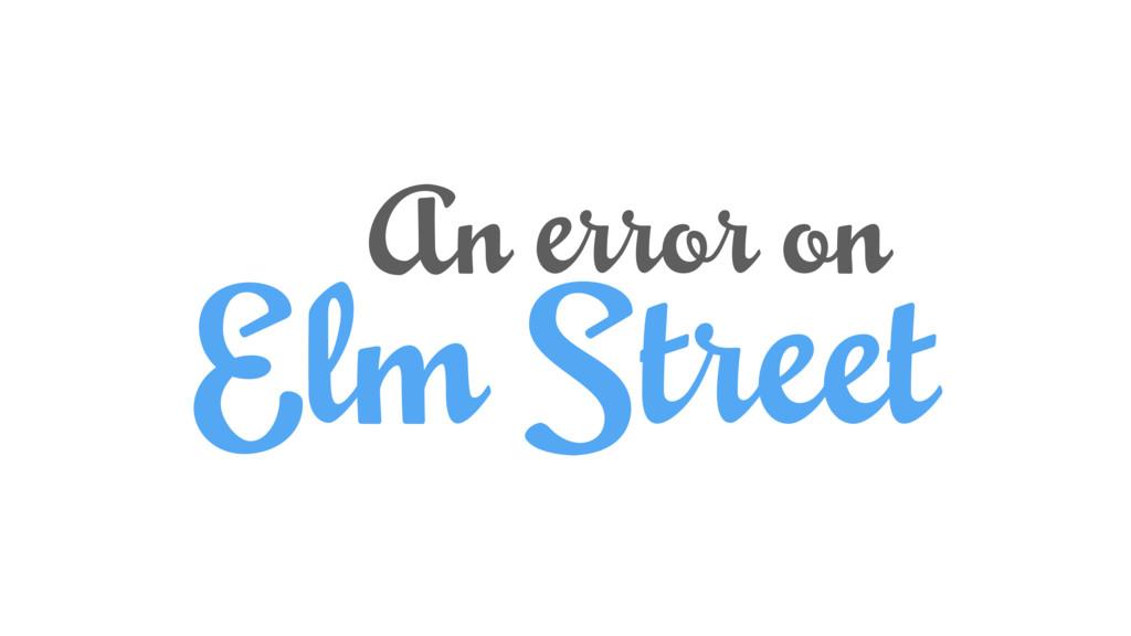 Elm Street An error on