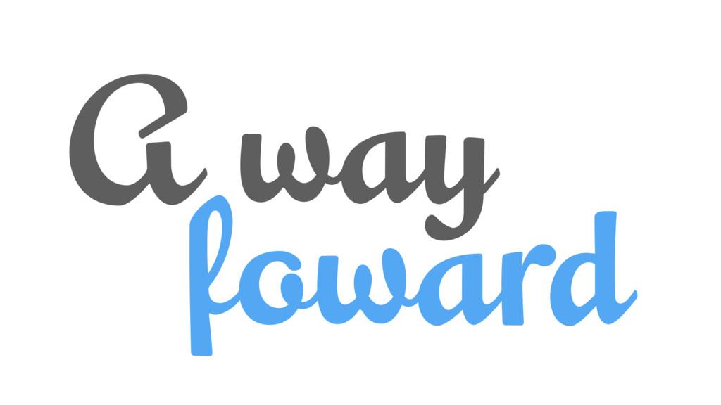 A way foward