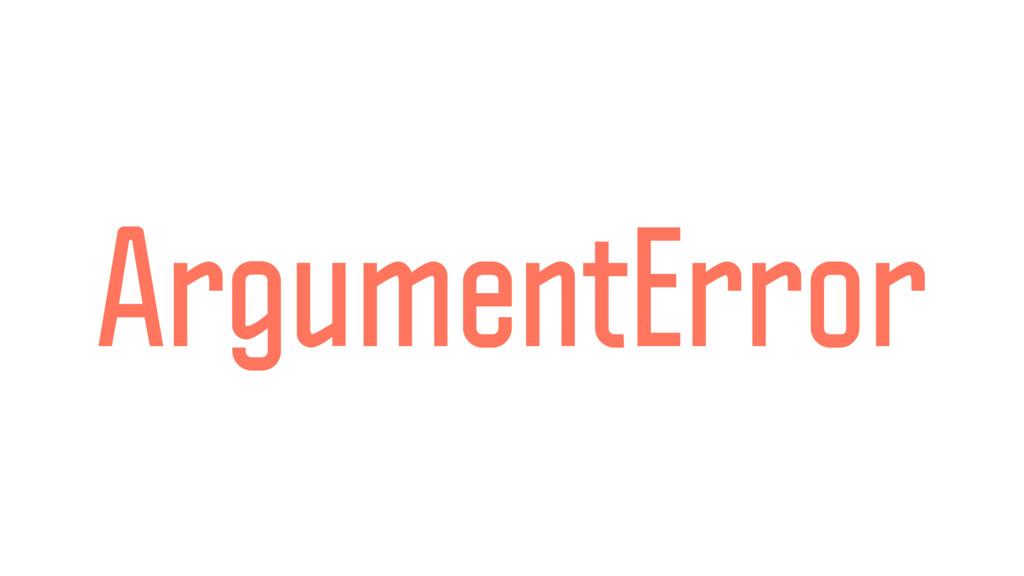 ArgumentError