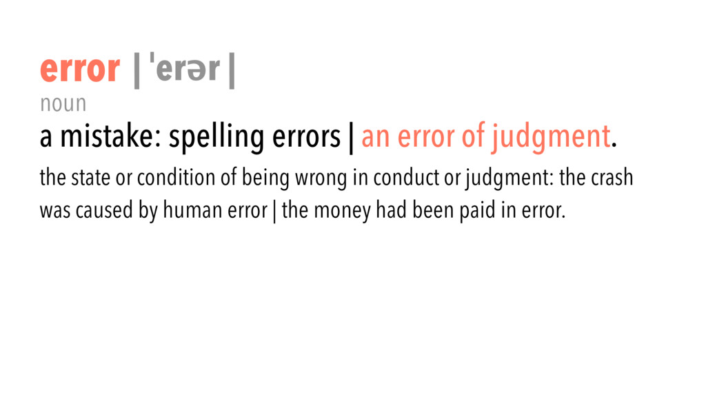 error noun the state or condition of being wron...