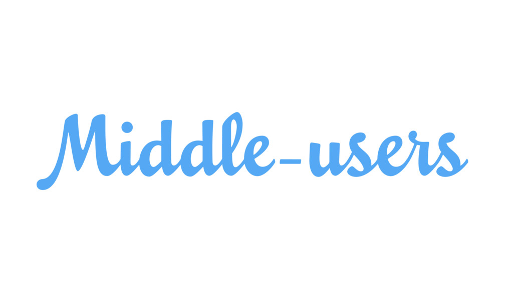 Middle-users