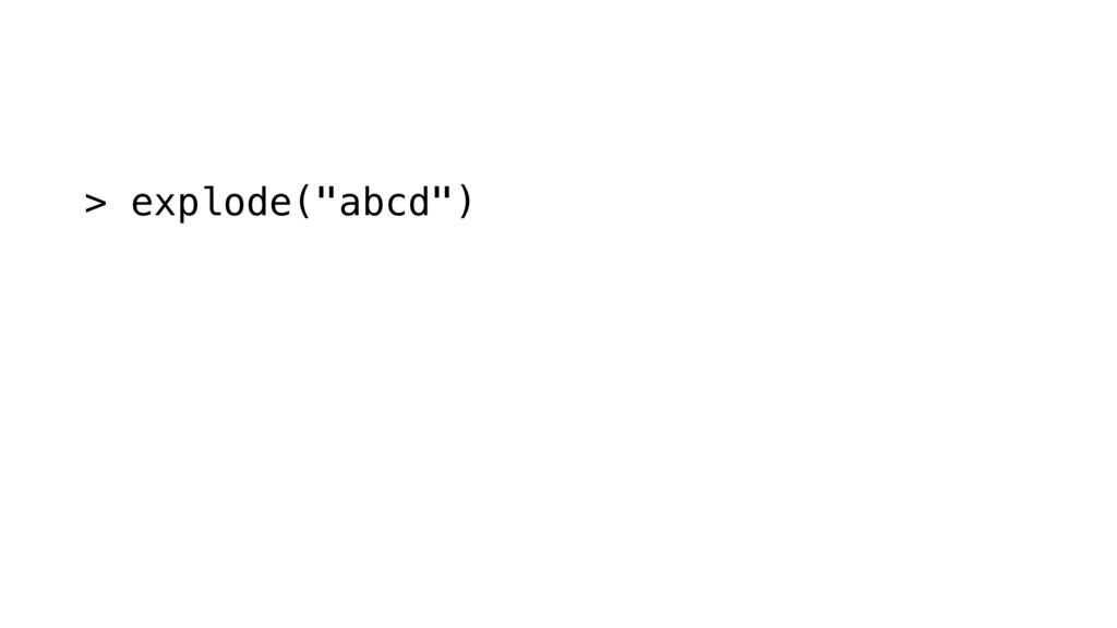 "> explode(""abcd"")"