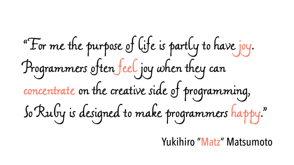 """""""For me the purpose of life is partly to have j..."""