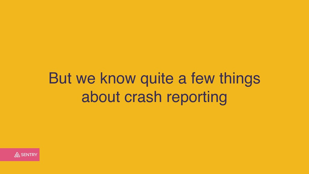 But we know quite a few things about crash repo...