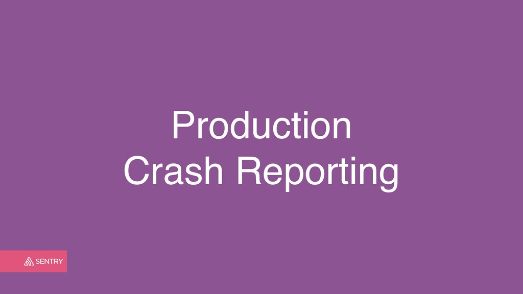Production Crash Reporting