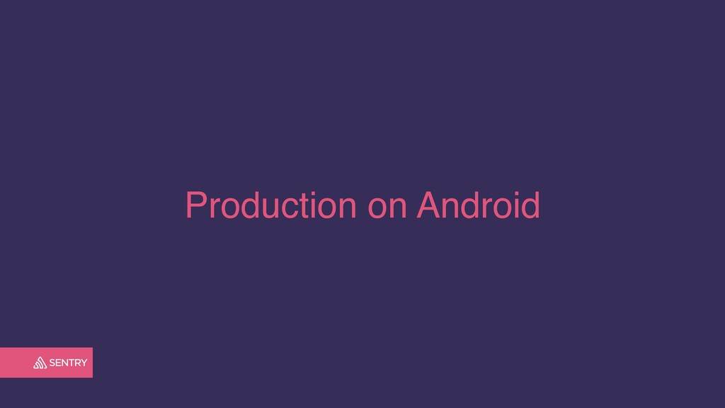 Production on Android