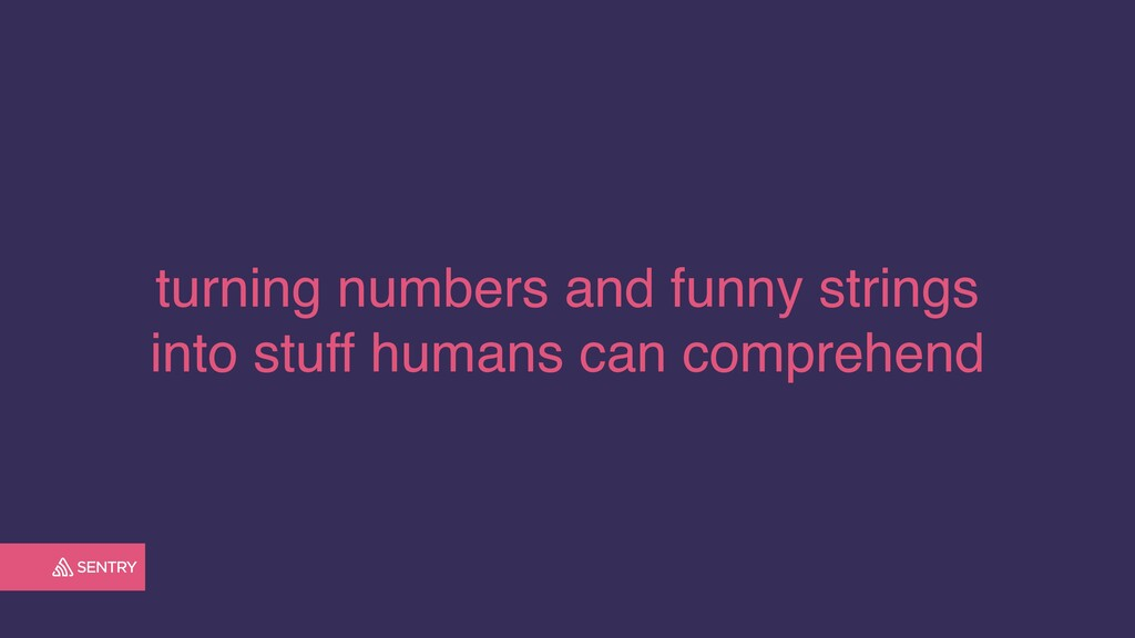 turning numbers and funny strings into stuff hu...