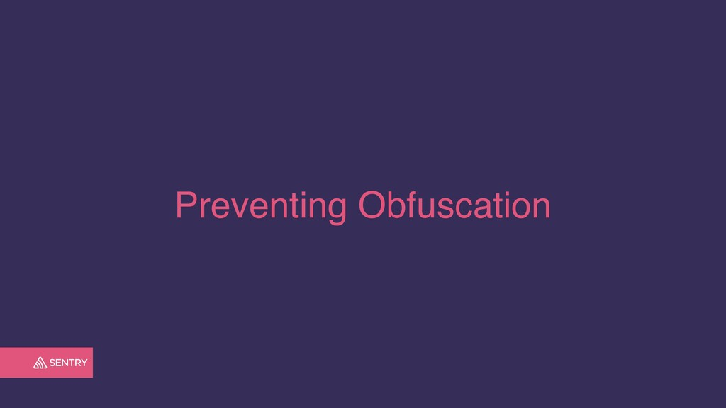 Preventing Obfuscation