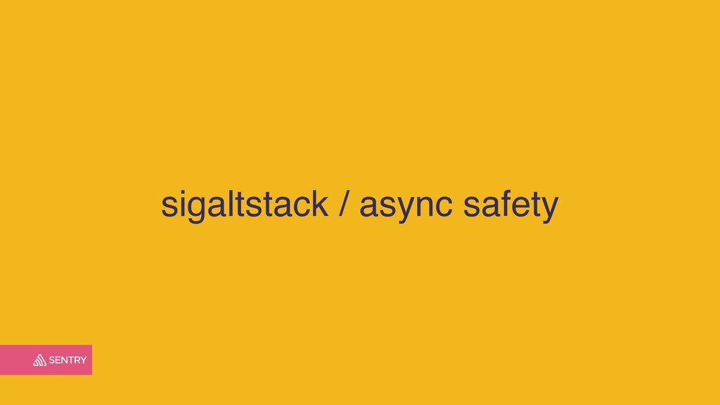 sigaltstack / async safety