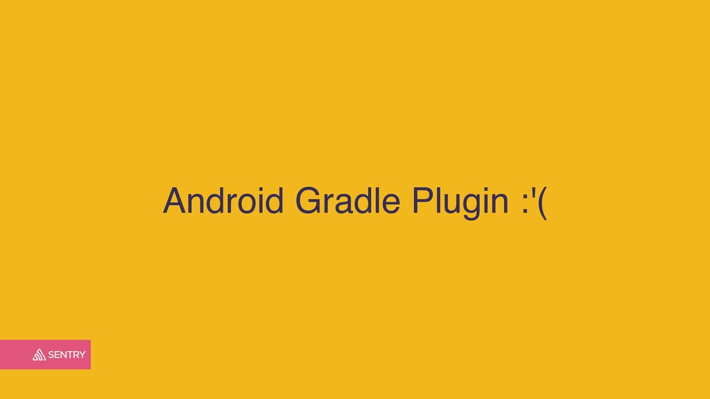Android Gradle Plugin :'(